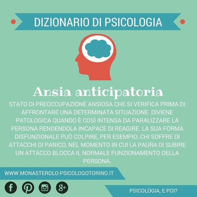 Dizionario di Psicologia Ansia Anticipatoria - Psicologo Psicoterapeuta Torino