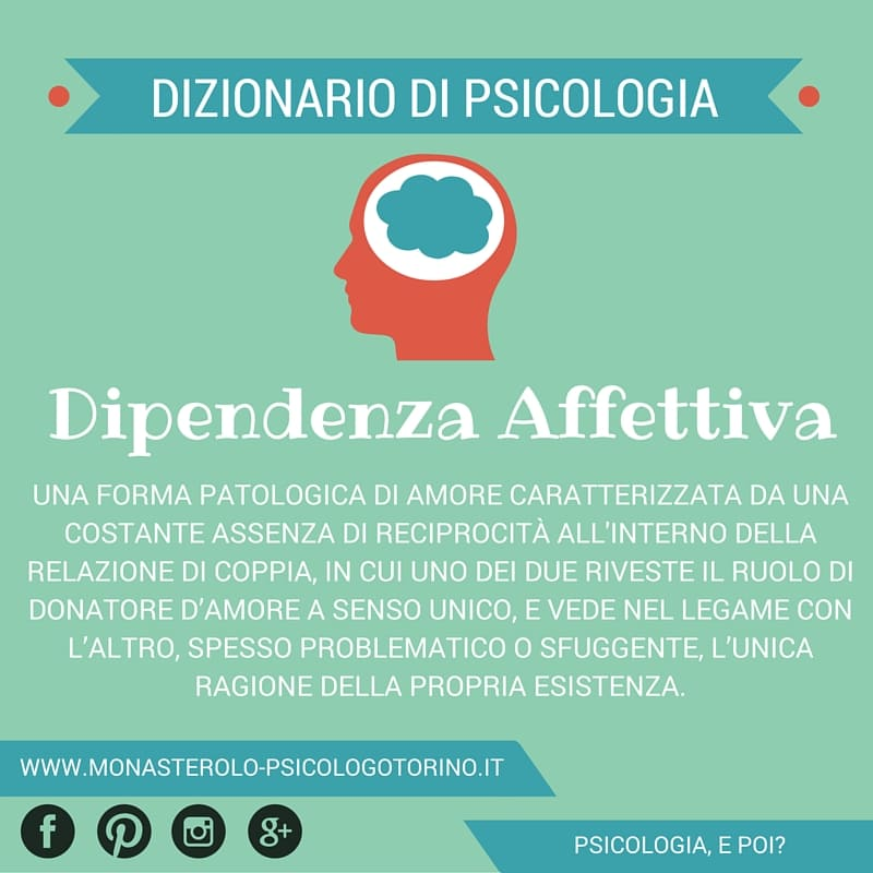 Dizionario di Psicologia Dipendenza Affettiva - Psicologo Psicoterapeuta Torino