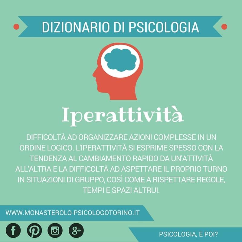 Dizionario di Psicologia Iperattività - Psicologo Psicoterapeuta Torino