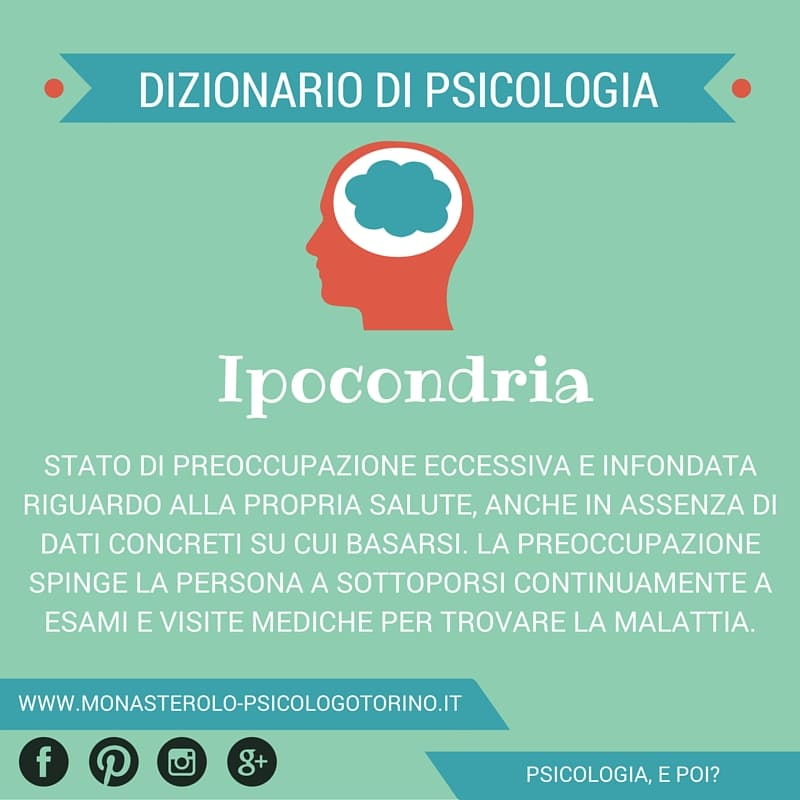 Dizionario di Psicologia Ipocondria - Psicologo Psicoterapeuta Torino