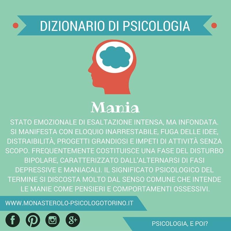 Dizionario di Psicologia Mania - Psicologo Psicoterapeuta Torino