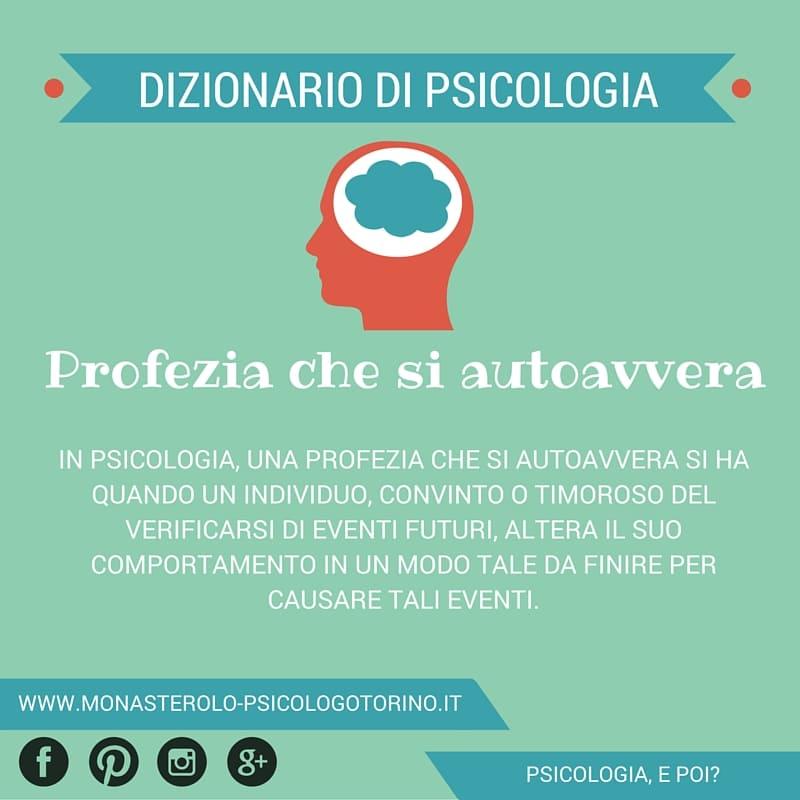 Dizionario di Psicologia Profezia che si autoavvera - Psicologo Psicoterapeuta Torino